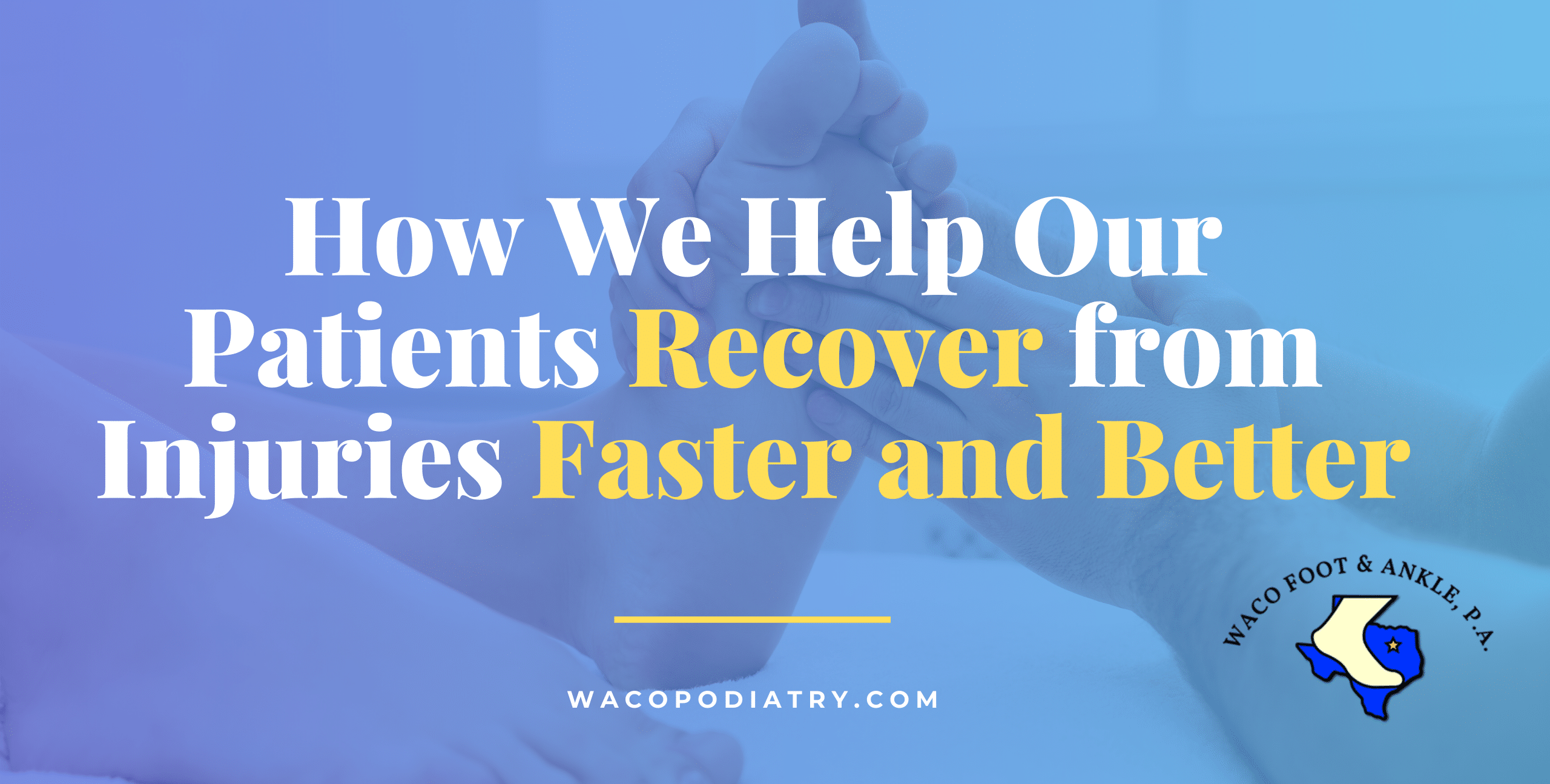 How We Help Our Patients Recover from Injuries Faster and Better
